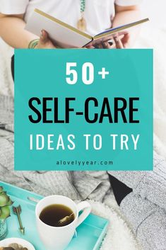 It's so important to prioritize self-care - here's over 50 self-care ideas for you to try #selfcare