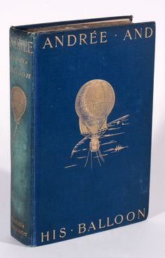 Old Books & Things.., michaelmoonsbookshop:  Andree And His Balloon ...