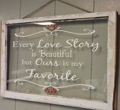 Vintage Window Single Pane Personalized by VaughnCustomCreation, $75.00 LOVE. Anniversary. Valentines Day. Gift. Bedroom Decor. Home Decor. Newly Weds. Wedding. Marriage. EVERY LOVE STORY IS BEAUTIFUL. Favorite. Hearts. Vintage Windows. Old Windows.