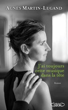 Découvrez J'ai toujours cette musique dans la tête de Agnès Martin-Lugand sur Booknode, la communauté du livre