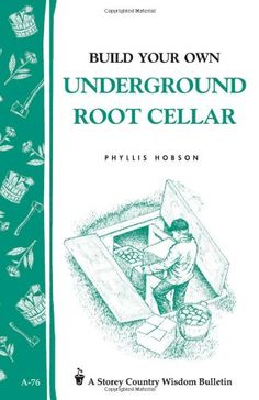 Bestseller books online Build Your Own underground Root Cellar Phyllis Hobson  http://www.ebooknetworking.net/books_detail-0882662902.html