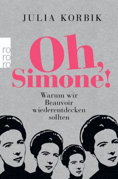Buy Oh, Simone!: Warum wir Beauvoir wiederentdecken sollten by Julia Korbik and Read this Book on Kobo's Free Apps. Discover Kobo's Vast Collection of Ebooks and Audiobooks Today - Over 4 Million Titles! Dk Publishing, Wet Dreams, Free Books Online, I Love Reading, Book Show, Note To Self, Book Recommendations, Book Lovers, Audiobooks
