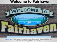 Welcome to the Historic Fairhaven District located in Bellingham, Washington