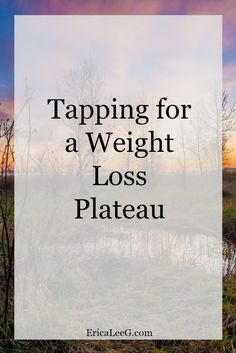 Weight loss plateaus can be so frustrating. Try using a mind-body technique like EFT tapping to bust through block.