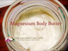 coconut oil post magnesium body butter