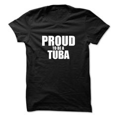 (Tshirt Amazing Design) Proud to be TUBA  Shirts this week  Proud to be TUBA  Tshirt Guys Lady Hodie  SHARE and Get Discount Today Order now before we SELL OUT Today  Camping a proud called papa cuz cool to be grandfather shirts this