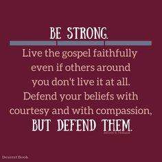 Be strong. #LDS #DeseretBook #ShareGoodness #ElderHolland