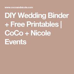 DIY Wedding Binder + Free Printables | CoCo + Nicole Events