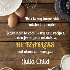 """pbs-food: """" Julia Child was good with food and with words. Here's a little kitchen wisdom as you cook your favorite Julia Child recipe for her birthday. Baking Quotes, Food Quotes, Life Quotes, Julia Child Quotes, Quotes For Kids, Mojito, Chefs, Pbs Food, Chocolate Cherry"""
