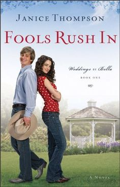 Fools Rush In by Janice Thompson (Weddings by Bella, book 1) #ChristianFiction