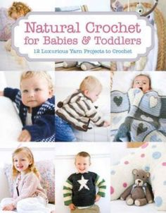 Læs om Natural Crochet for Babies & Toddlers - 12 Luxurious Yarn Projects to Crochet. Udgivet af Guild Of Master Craftsman Publications Ltd. Bogens ISBN er 9781784941673, køb den her
