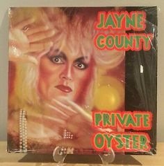 Jayne County - Private Oyster LP EX/EX White sticker seen on front of sleeve is on the shrink wrap not on cover itself. Flyers Tickets, Oysters, Rock N Roll, Heavy Metal, Punk, Movie Posters, Lp, Heavy Metal Rock, Heavy Metal Music