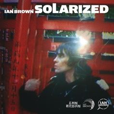 We speak to Ian Brown ahead of the re-release of his solo album Solarized this Record Store Day