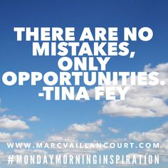 "Monday morning inspiration: ""There are no mistakes, only opportunities."" ~ Tina Fey Be well and make it a great week! Marc Vaillancourt @convohubguy Never miss a post - click here to subscribe toda..."