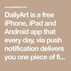 Daily dose of art on your phone Free Iphone, Android Apps, Finding Yourself, Ipad, Content, Fine Art, Writing, Artist, Hacks