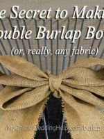 Secret to making double burlap bows - DIY weddings on a bugdget