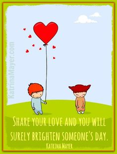 Share your love! -Katrina Mayer #quotes