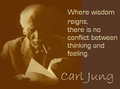Where wisdom reigns, there is no conflict between thinking and feeling. ~ Carl Gustav Jung , Swiss psychiatrist and psychoanalyst who founded analytical psychology Jungian Psychology, Psychology Quotes, Viktor Frankl, Quotes To Live By, Me Quotes, Author Quotes, Carl Jung Quotes, C G Jung, Gustav Jung