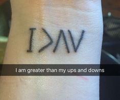 I am greater than my ups and downs