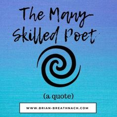 Many-Skilled Poet (quote) Poet Quotes, Poetry, Blog, Poems, Poem