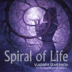 Spiral of Life, an album by Vladimir Semerikov on Spotify Mexico City, Time Travel, Awakening, Spiral, Chill, Album, Songs, Movie Posters, Life