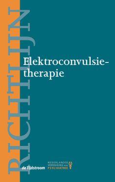 Richtlijn Elektroconvulsietherapie