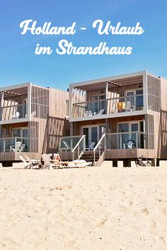 Stay directly on the sea. Beach houses in Holland with a sandy beach and the North sea in front of the door. Beach holiday in the Netherlands. Beach House Hotel, Beach Houses, Hotel Am Meer, Holland Beach, Road Trip Europe, House On Stilts, Hotels, Excursion, Beaches In The World
