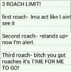 The Queendont do roaches she good on that Lmfaoi will leave your house so fast if you got roaches not trying to funny
