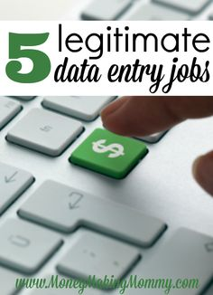 Here's a list of 5 legitimate data entry jobs. Not only that - these are data entry jobs that you can do from home. MoneyMakingMommy.com