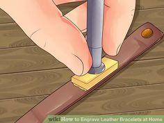 Image titled Engrave Leather Bracelets at Home Step 4