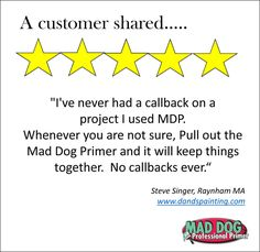 A primer you can trust on ANY job - that's Mad Dog Primer!  Try it today!    #Primer #Paint #Painting #paintcrew #MadDogPrimer