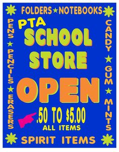 PTA Sale--make posters to put up week of student store for reminder..attracyion to boost sales.