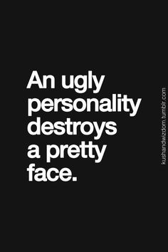 Yep...you can slather tons of makeup all over your face but nothing is covering up your shitty negative behavior. And you still wonder why you don't have any friends...