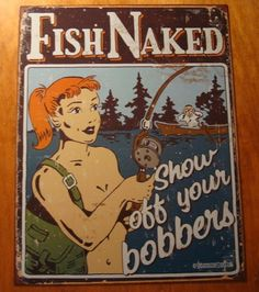 FISH NAKED SHOW OFF YOUR BOBBERS Fisherman Boat Rustic Fishing Lodge Cabin Sign #Lodge