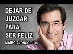 MARIO ALONSO PUIG -  Dejar de Juzgar para ser feliz y mindfulness Hoy en...