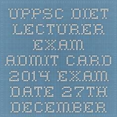 UPPSC DIET Lecturer Exam Admit Card 2014 Exam Date 27th December 2014 | Indiaexamupdate.in