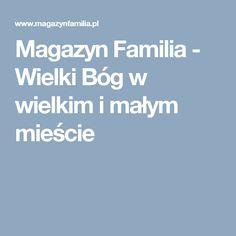 Magazyn Familia - Wielki Bóg w wielkim i małym mieście