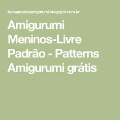 Amigurumi Meninos-Livre Padrão - Patterns Amigurumi grátis