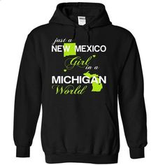 (NMJustXanhChuoi001) Just A New Mexico Girl In A Michig - #floral tee #zip up hoodie. ORDER NOW => https://www.sunfrog.com/Valentines/NMJustXanhChuoi001-Just-A-New-Mexico-Girl-In-A-Michigan-World-Ladies.html?68278