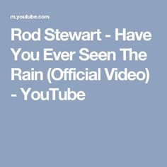 Rod Stewart - Have You Ever Seen The Rain (Official Video) - YouTube
