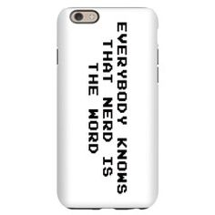 nerdword iphone 6 slim case [says: everybody knows that nerd is the word] > $21.99US > babybitbyte (cafepress.com/babybitbyte) #nerd #geek #babybitbyte #cafepress #gamer #tabletop #pcgamer #console #ps3 #ps4 #xboxone #xbox360 #xbox #nerdistheword #nrrd #talknerdytome #istheword #word #iphone #iphonecover #iphonecase