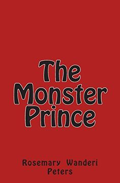 The Monster Prince by Rosemary Wanderi Peters http://www.amazon.com/dp/1503197891/ref=cm_sw_r_pi_dp_Y99Lvb00WAWZG