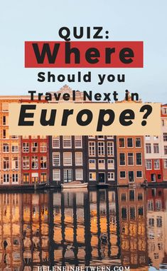 Where should you travel next in Europe? This quiz will answer that question! Did the travel bug bite you? Or maybe you dream about frolicking through an ancient village? #europe #travel #traveltips #quiz #europeantravel via @helenesula