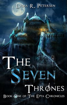 Cover Reveal: The Seven Thrones by Lydia R Petersen -On sale November 1st 2015 by Amazon -Lydia Petersen, in her debut novel, weaves a delightful story of mystery, magic, betrayal, and loyalty as she tells the tale of the kingdom of Epta and the young heroes charged with its rule. Lady Athelia is thrust into a world of responsibility and intrigue as she is chosen by the Council to serve as one of the seven rulers of Epta.