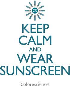 Keep Calm And Wear Sunscreen #colorescience