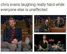 Chris Evans laughing really hard while everyone else is unaffected.