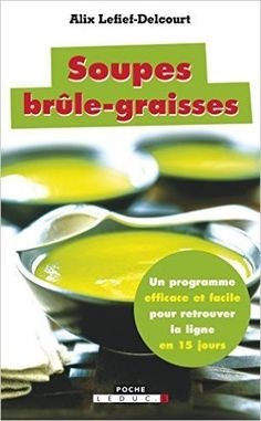 Buy Soupes brûle-graisses: Un programme efficace et facile pour retrouver la ligne en 15 jours ! by Alix Lefief-Delcourt and Read this Book on Kobo's Free Apps. Discover Kobo's Vast Collection of Ebooks and Audiobooks Today - Over 4 Million Titles! What Is Quinoa, How To Cook Quinoa, Quinoa Benefits, Just Juice, Quinoa Salad Recipes, Hcg Diet, Detox Recipes, Easy Cooking, Kitchens