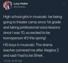 girl to boy ratio in drama class<<That's actually what happened to the kid playing Shrek in my schools musical this year tho Funny Tweets, Funny Quotes, Funny Memes, Jokes, Funny Fails, Really Funny, The Funny, Clean Memes, Scott Disick