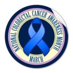 March is Colorectal Cancer Awareness Month - I read somewhere that 30 percent of nurses of nurses are over the age of 50. So that means 30 percent of you should pick up the phone and schedule your colonoscopy in honor of Colorectal Cancer Awareness Month....
