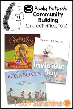 Back to School Picture Books to Teach Community Building - Cricking + The Invisible Boy + Roxaboxen Community Building Activities, Building Classroom Community, School Building, Team Building, Back To School Activities, Book Activities, School Ideas, Beginning Of The School Year, First Day Of School